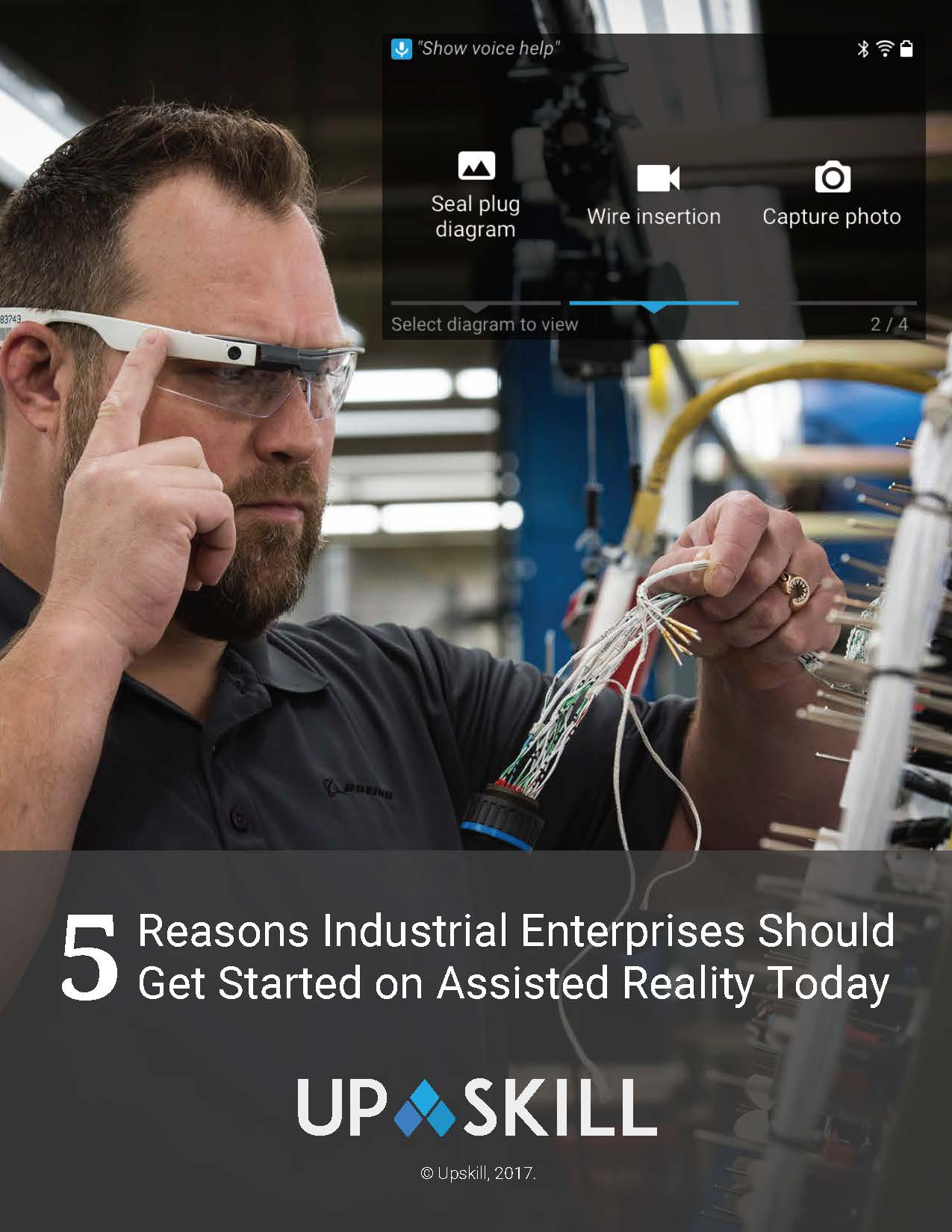 5 Reasons Industrial Enterprises Should Get Started on Assisted Reality Today