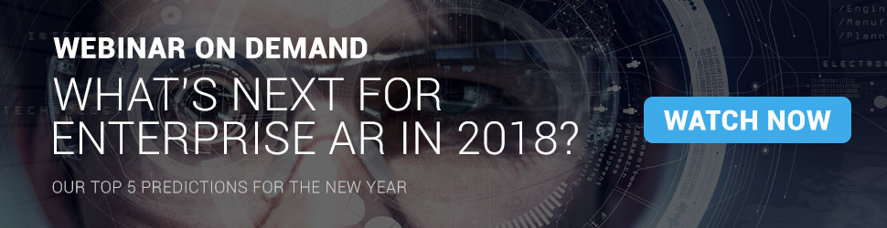 Augmented Reality Webinar, What's Next for Enterprise AR in 2018?